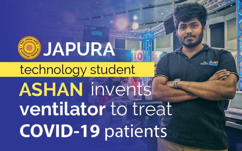 Japura Technology Student Ashan Invents Ventilator to Treat COVID 19