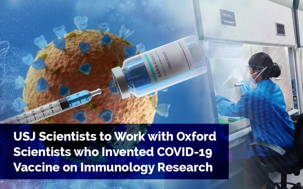 USJ Scientists to Work with Oxford Scientists who Invented COVID-19Vaccine on Immunology Research